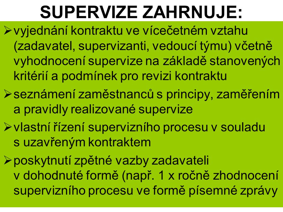 SUPERVIZE ZAHRNUJE: