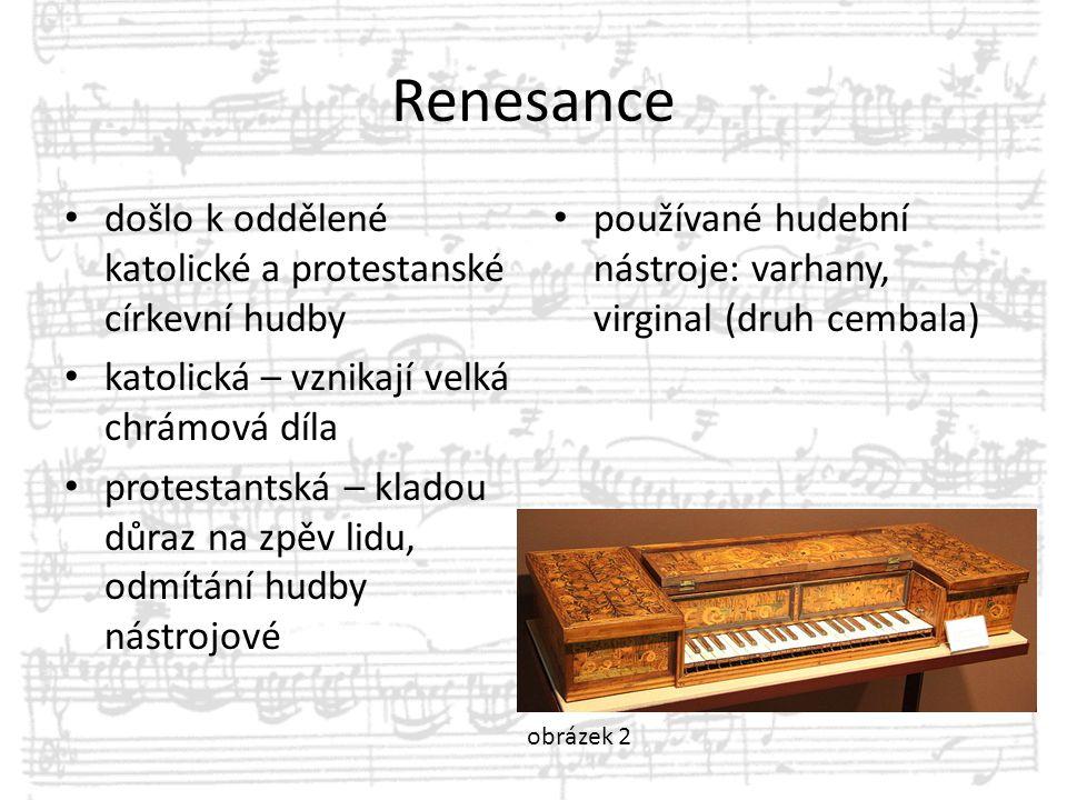 Renesance došlo k oddělené katolické a protestanské církevní hudby