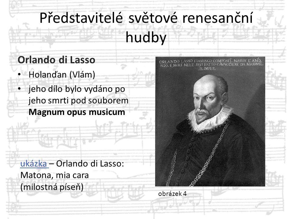 Představitelé světové renesanční hudby