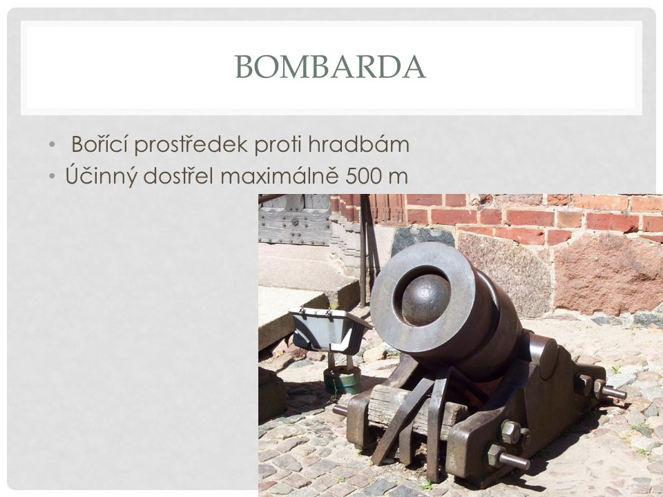 Bombarda Bořící prostředek proti hradbám