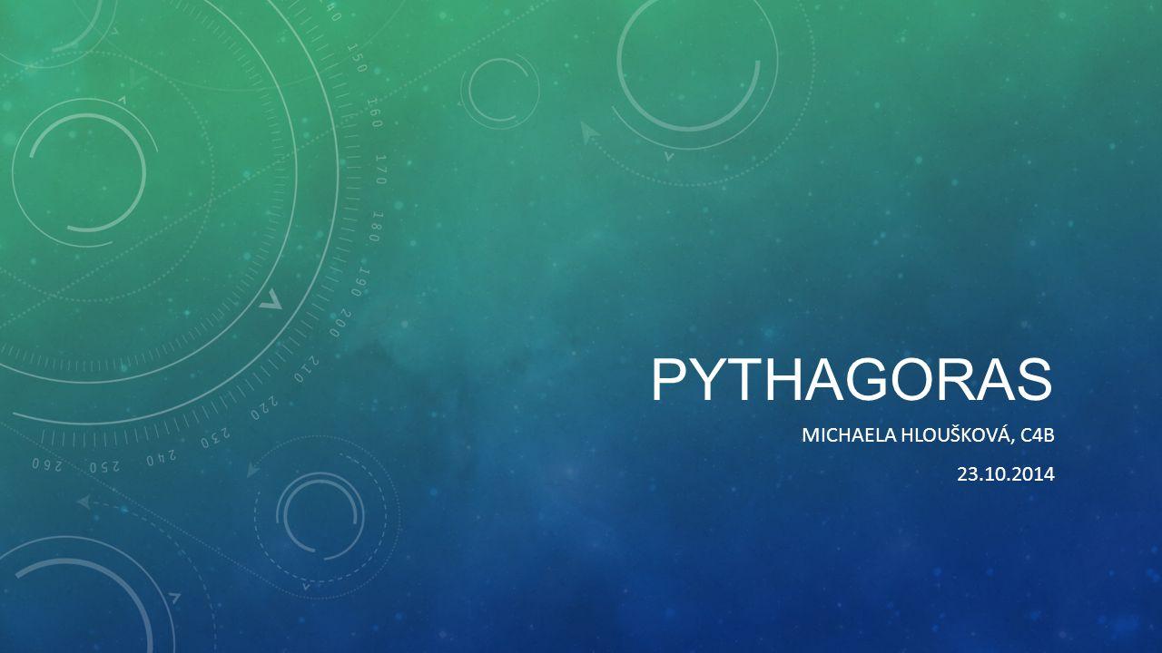 Pythagoras Michaela Hloušková, c4b 23.10.2014