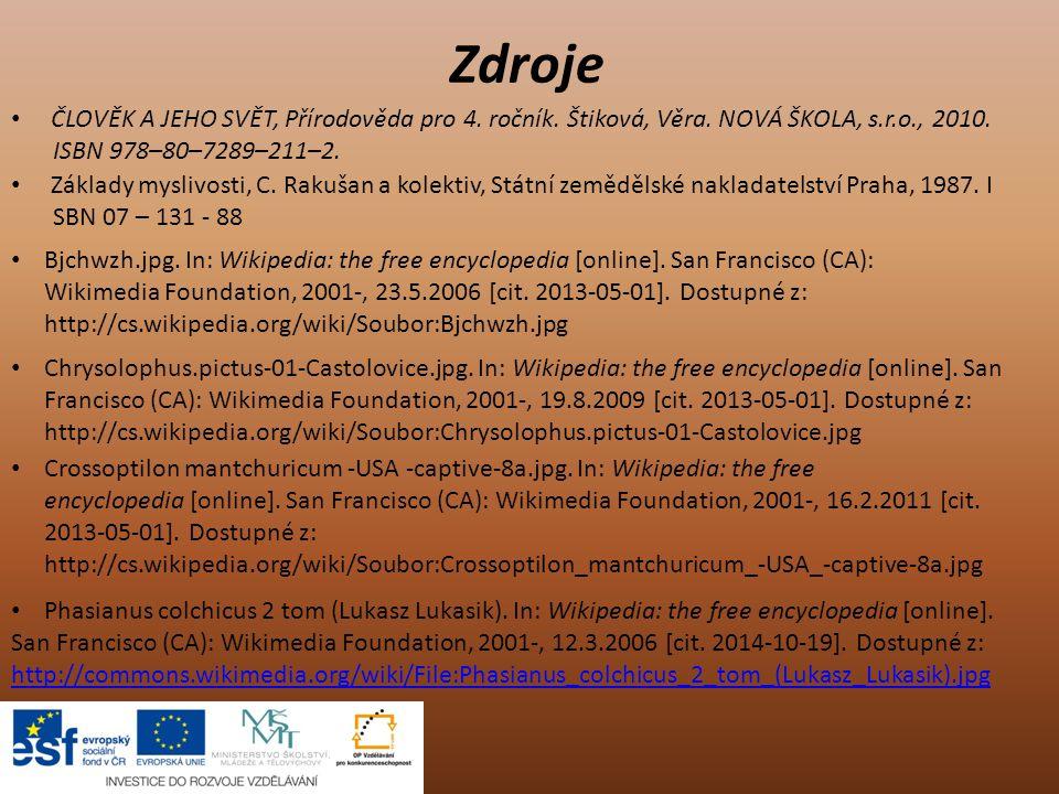 Zdroje ČLOVĚK A JEHO SVĚT, Přírodověda pro 4. ročník. Štiková, Věra. NOVÁ ŠKOLA, s.r.o., 2010. ISBN 978–80–7289–211–2.