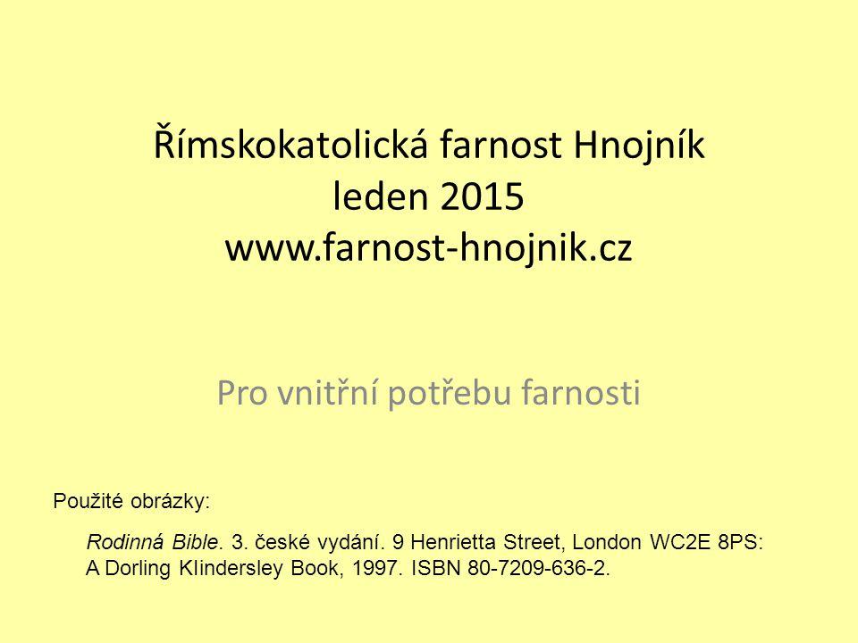Římskokatolická farnost Hnojník leden 2015 www.farnost-hnojnik.cz