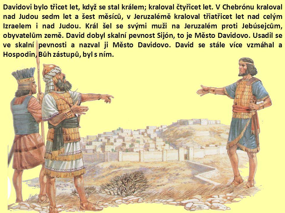Davidovi bylo třicet let, když se stal králem; kraloval čtyřicet let