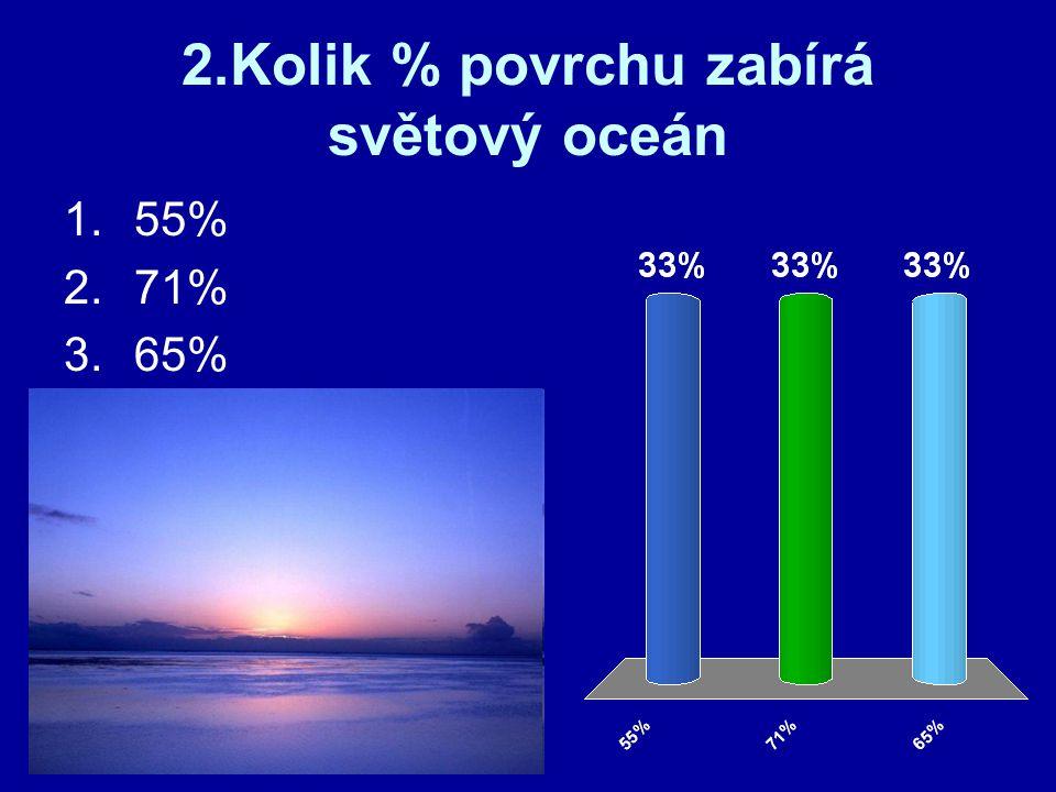 2.Kolik % povrchu zabírá světový oceán