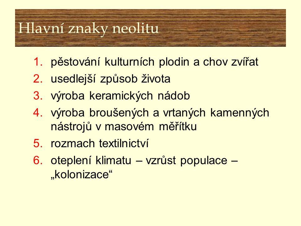 Hlavní znaky neolitu pěstování kulturních plodin a chov zvířat