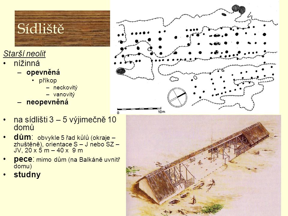 Hlavní znaky neolitu Sídliště Starší neolit nížinná
