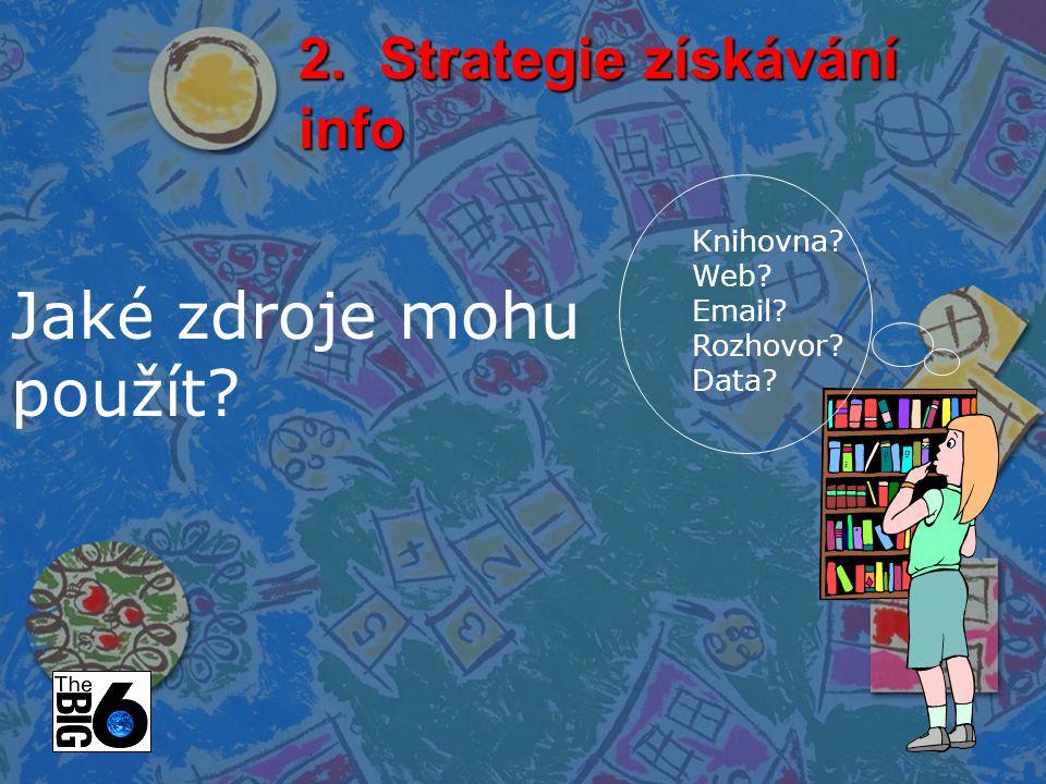 2. Strategie získávání info