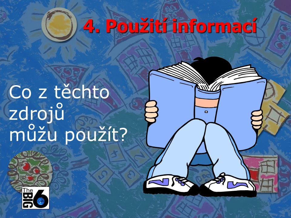 4. Použití informací Co z těchto zdrojů můžu použít