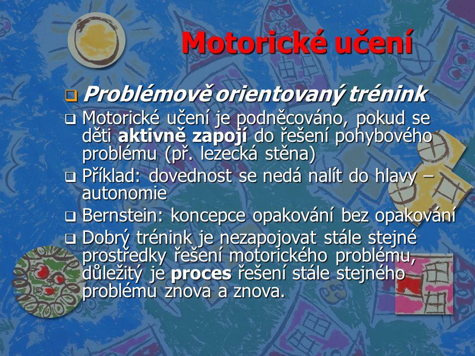 Motorické učení Problémově orientovaný trénink