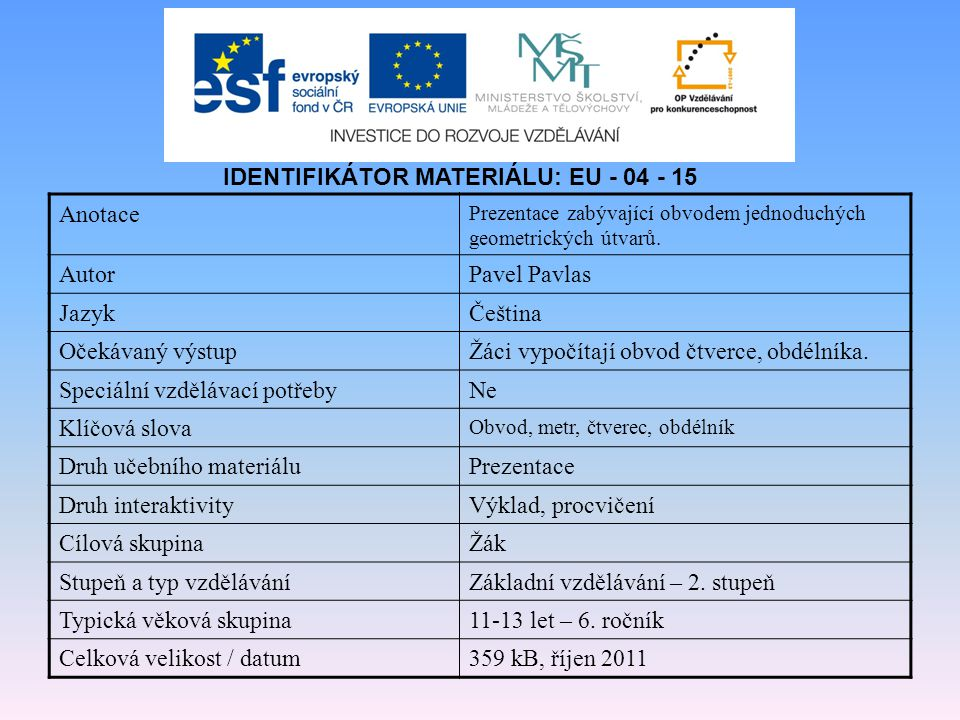 IDENTIFIKÁTOR MATERIÁLU: EU - 04 - 15