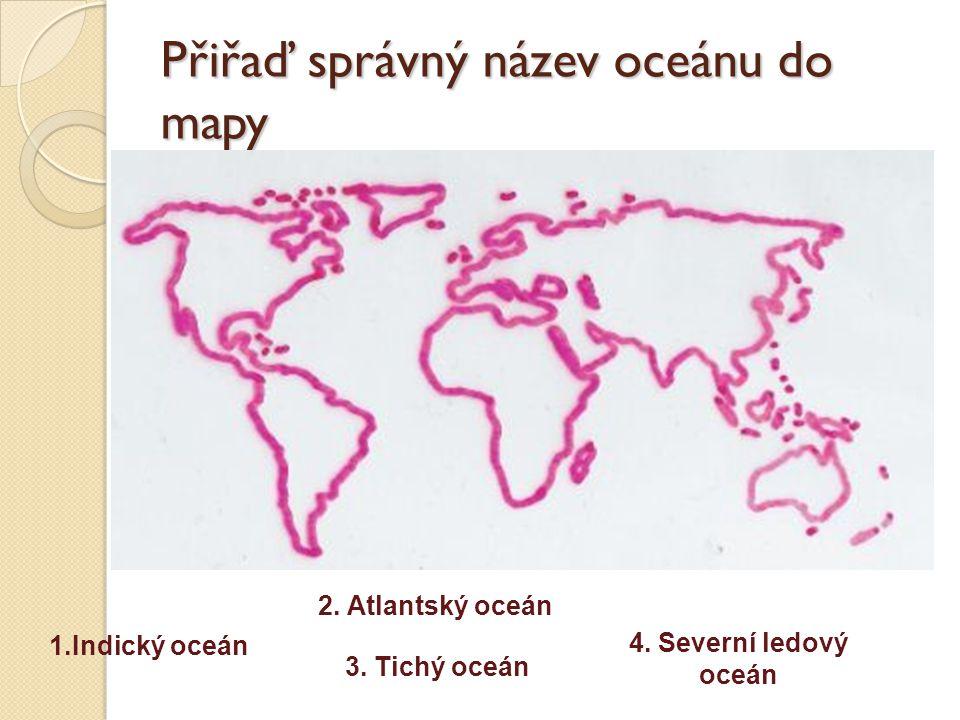Přiřaď správný název oceánu do mapy