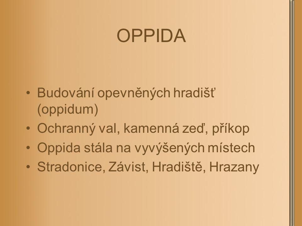 OPPIDA Budování opevněných hradišť (oppidum)