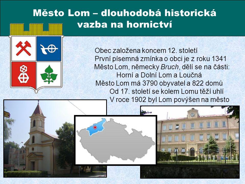 Město Lom – dlouhodobá historická vazba na hornictví