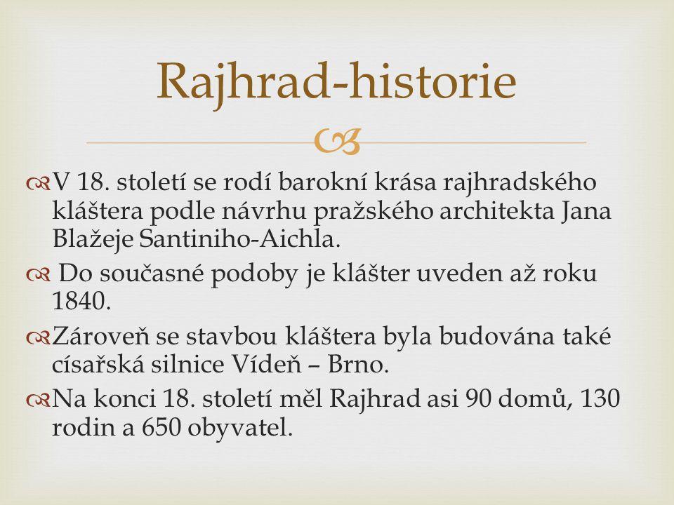 Rajhrad-historie V 18. století se rodí barokní krása rajhradského kláštera podle návrhu pražského architekta Jana Blažeje Santiniho-Aichla.