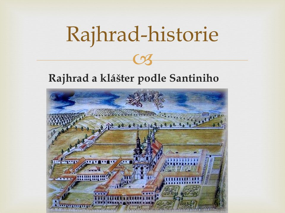 Rajhrad-historie Rajhrad a klášter podle Santiniho