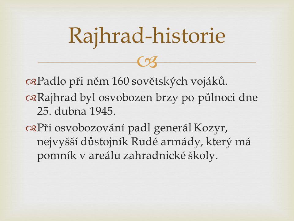 Rajhrad-historie Padlo při něm 160 sovětských vojáků.