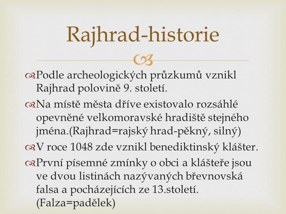 Rajhrad-historie Podle archeologických průzkumů vznikl Rajhrad polovině 9. století.