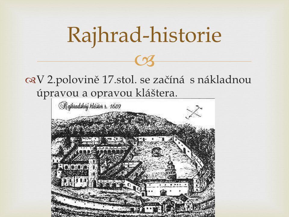 Rajhrad-historie V 2.polovině 17.stol. se začíná s nákladnou úpravou a opravou kláštera.