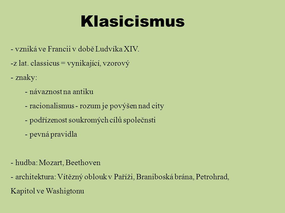 Klasicismus - vzniká ve Francii v době Ludvíka XIV.