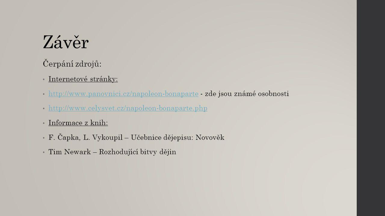 Závěr Čerpání zdrojů: Internetové stránky: