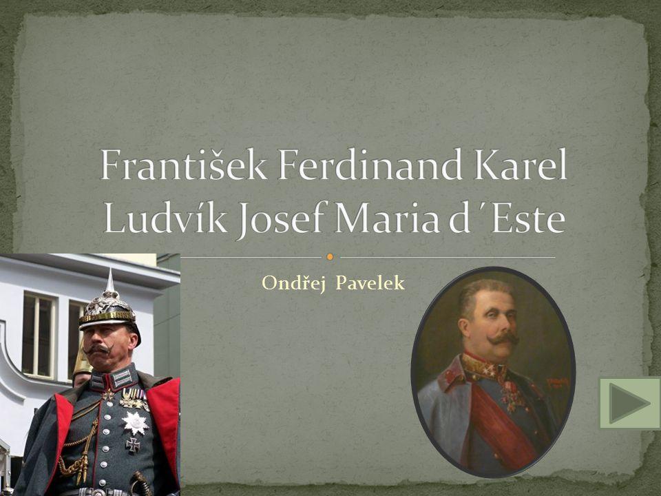František Ferdinand Karel Ludvík Josef Maria d´Este