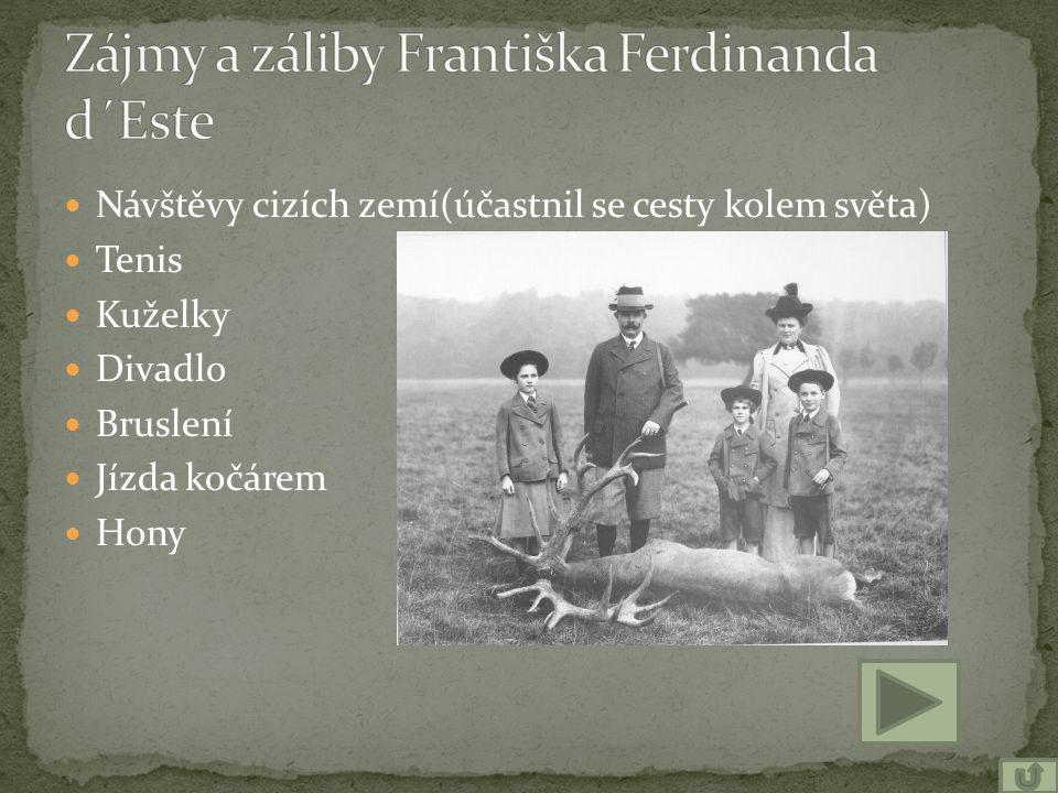 Zájmy a záliby Františka Ferdinanda d´Este
