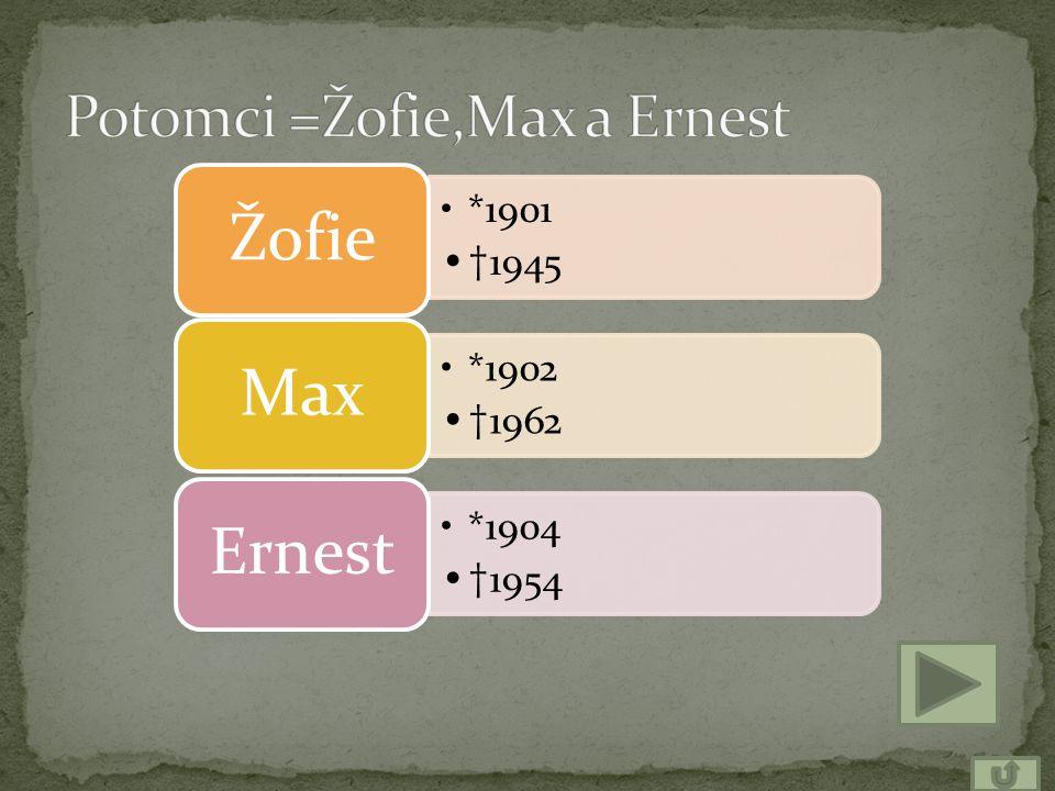 Potomci =Žofie,Max a Ernest