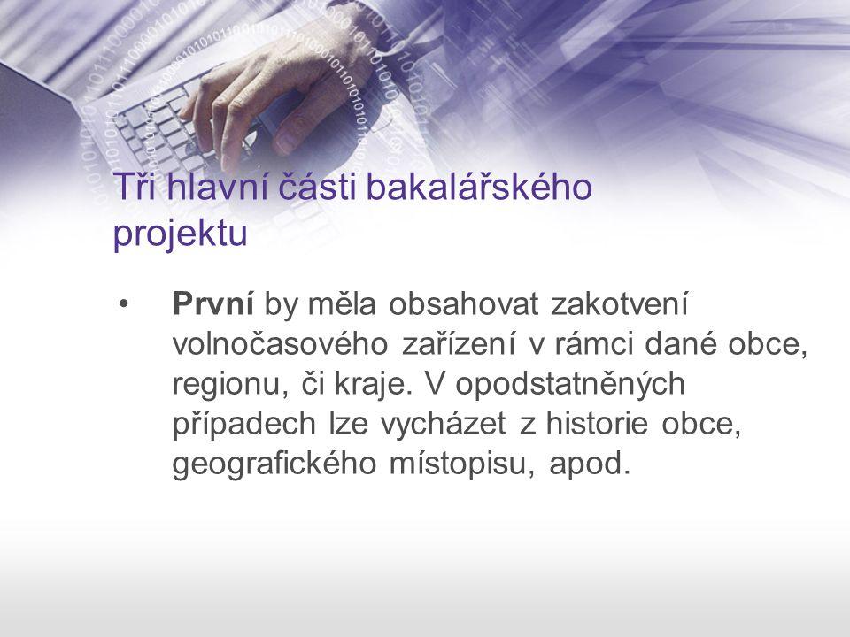 Tři hlavní části bakalářského projektu