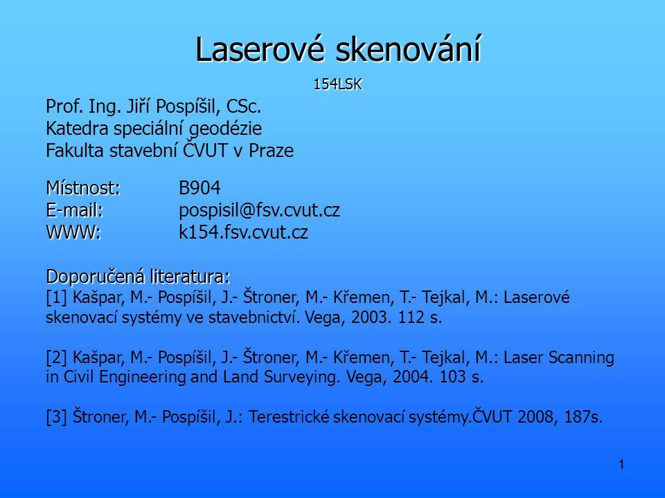 Laserové skenování Prof. Ing. Jiří Pospíšil, CSc.