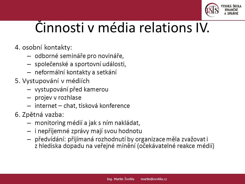 Činnosti v média relations IV.