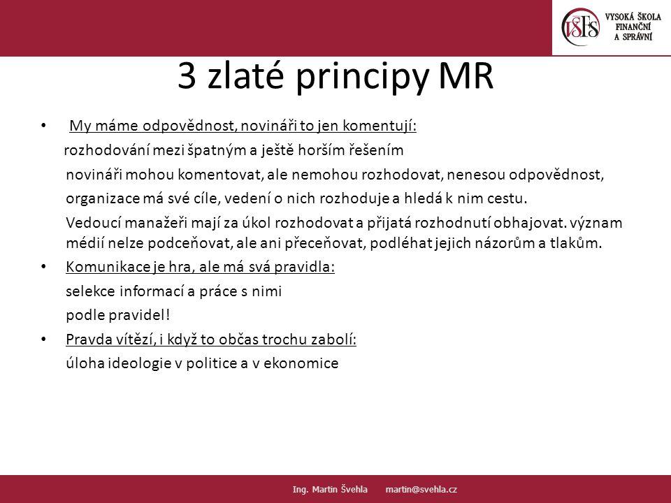 3 zlaté principy MR My máme odpovědnost, novináři to jen komentují: