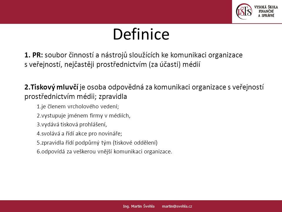 PR: soubor činností a nástrojů sloužících ke komunikaci organizace s veřejností, nejčastěji prostřednictvím (za účasti) médií