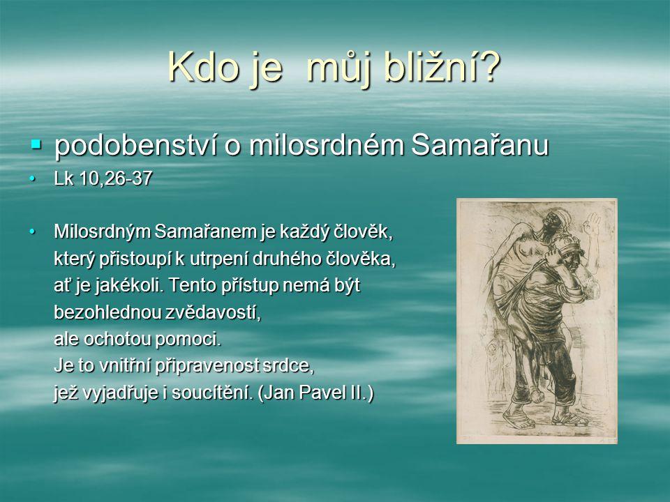 Kdo je můj bližní podobenství o milosrdném Samařanu Lk 10,26-37