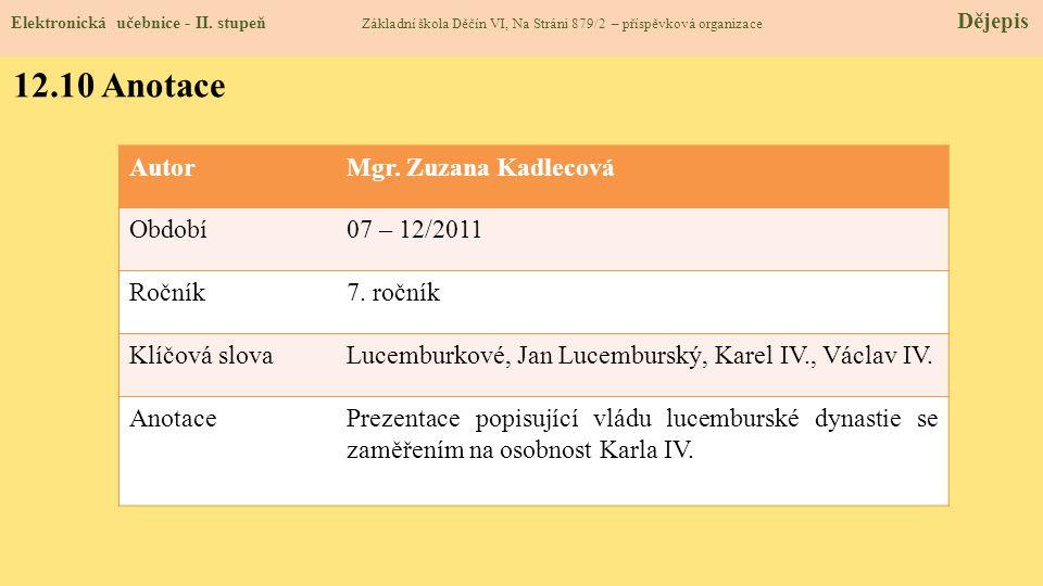 12.10 Anotace Autor Mgr. Zuzana Kadlecová Období 07 – 12/2011 Ročník