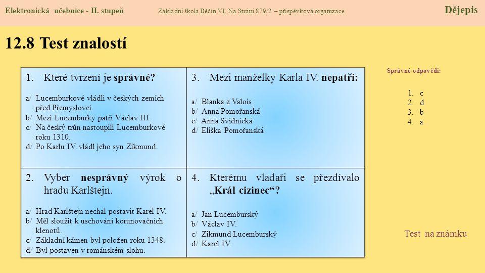 12.8 Test znalostí Které tvrzení je správné