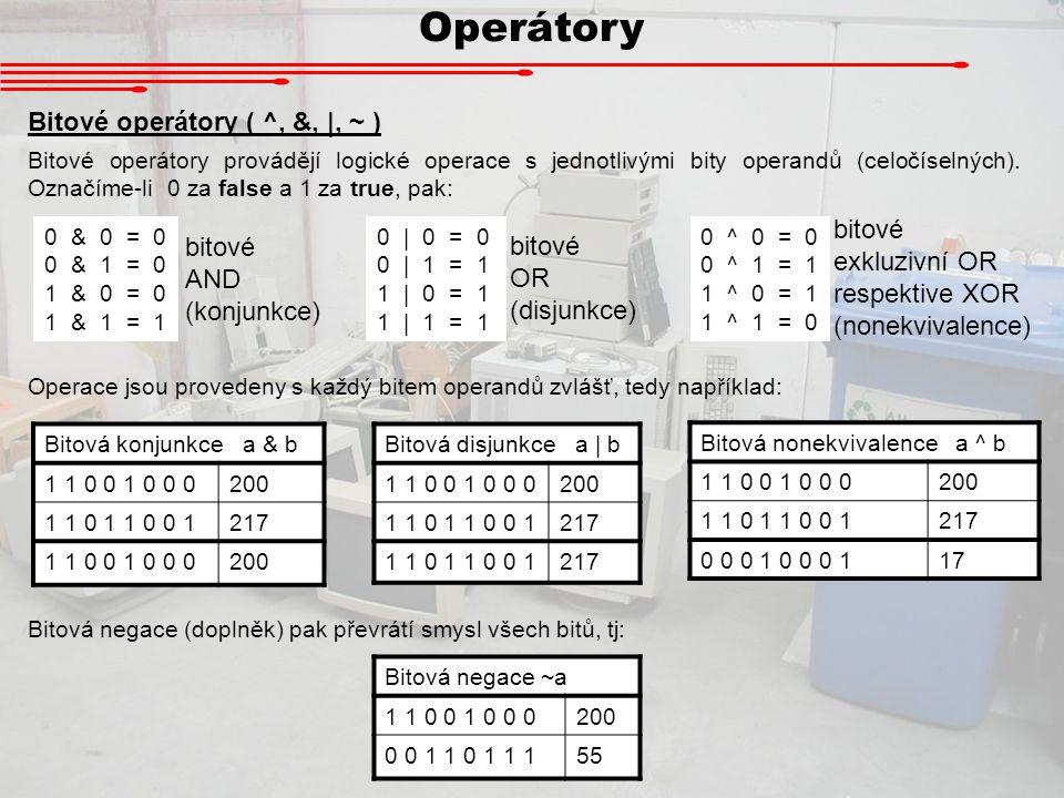 Operátory Bitové operátory ( ^, &, |, ~ ) bitové