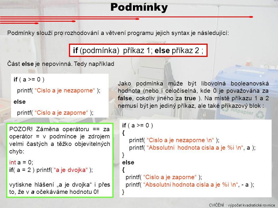 if (podmínka) příkaz 1; else příkaz 2 ;