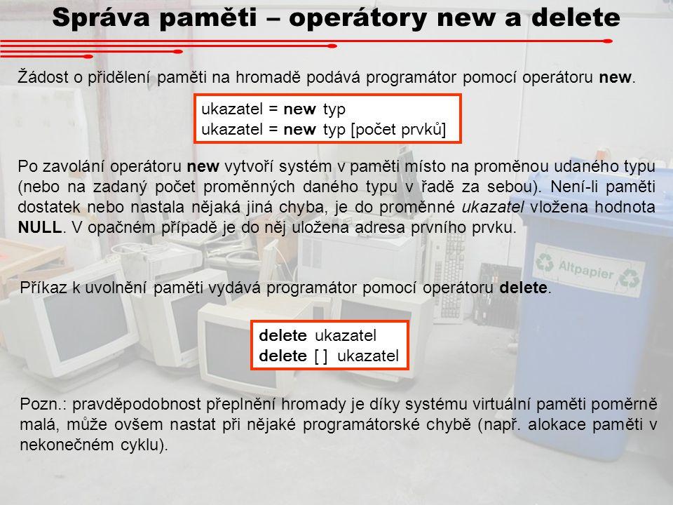Správa paměti – operátory new a delete