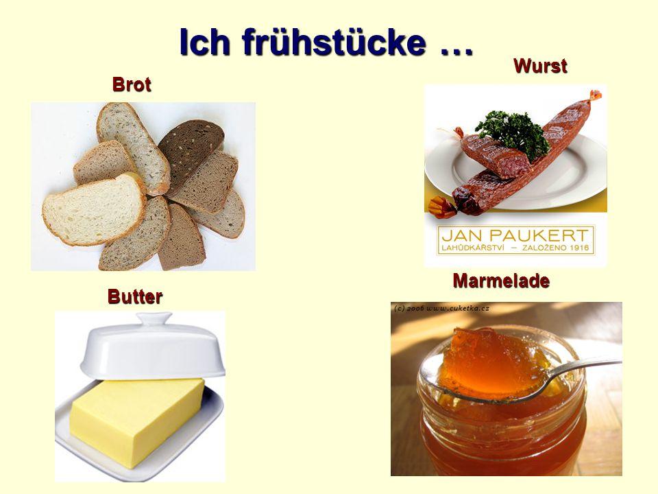 Ich frühstücke … Wurst Brot Marmelade Butter