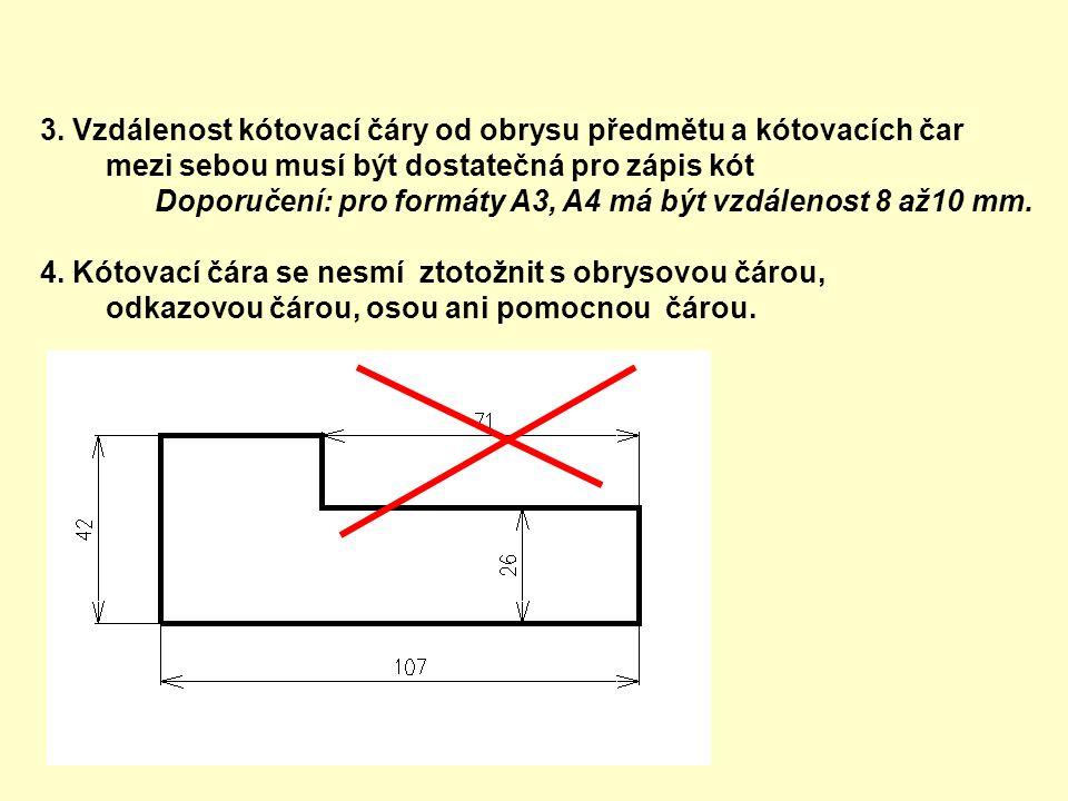 3. Vzdálenost kótovací čáry od obrysu předmětu a kótovacích čar