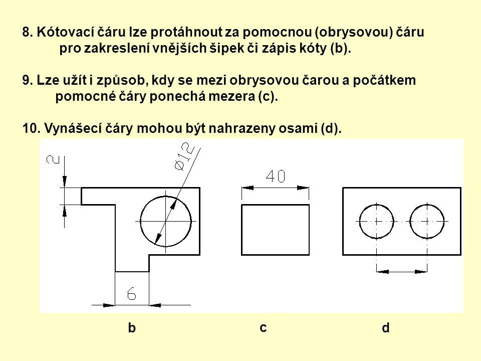 8. Kótovací čáru lze protáhnout za pomocnou (obrysovou) čáru