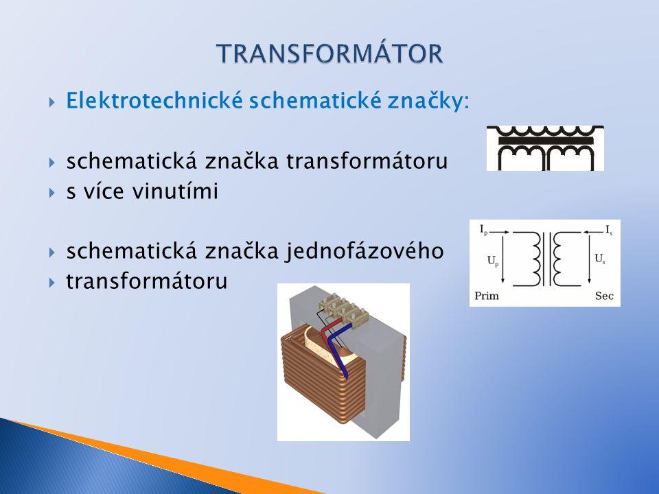 TRANSFORMÁTOR Elektrotechnické schematické značky: