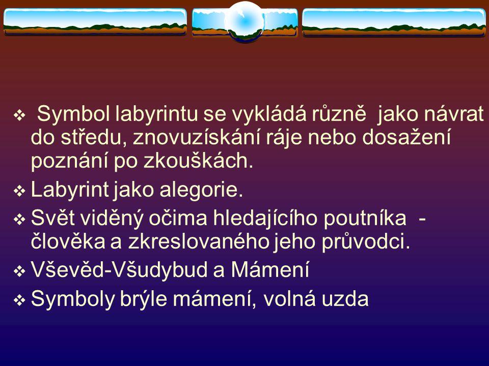 Symbol labyrintu se vykládá různě jako návrat do středu, znovuzískání ráje nebo dosažení poznání po zkouškách.