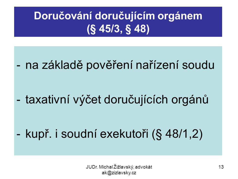 Doručování doručujícím orgánem (§ 45/3, § 48)