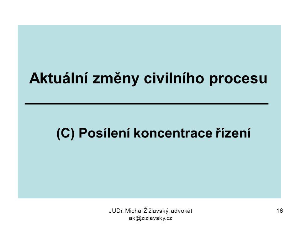 (C) Posílení koncentrace řízení