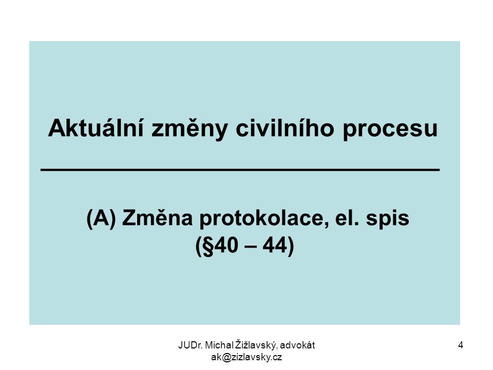 (A) Změna protokolace, el. spis