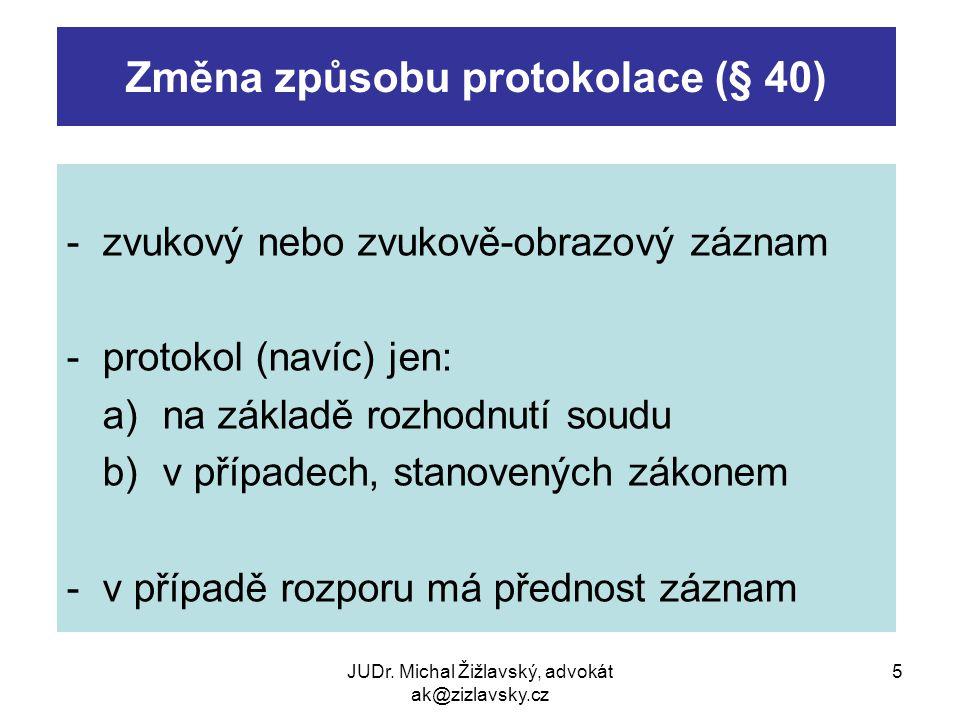 Změna způsobu protokolace (§ 40)