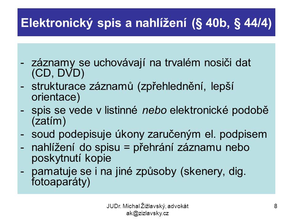 Elektronický spis a nahlížení (§ 40b, § 44/4)