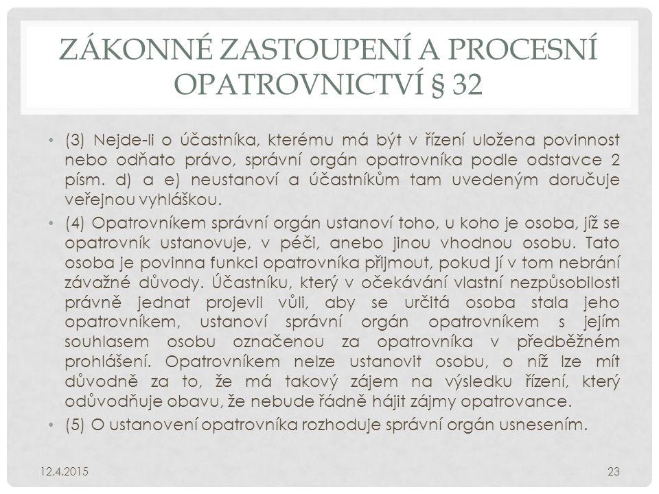 Zákonné zastoupení a procesní opatrovnictví § 32